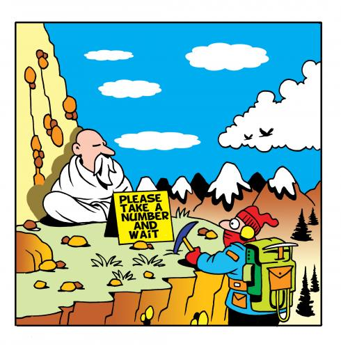 "Cartoon of wise man on mountain with sign: ""please take anumber and wait""."